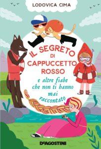 Book Cover: Il segreto di Cappuccetto Rosso di Lodovica Cima - SEGNALAZIONE