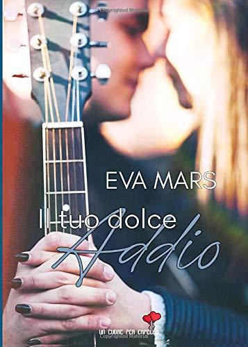 Book Cover: Il tuo dolce addio di Eva Mars - RECENSIONE