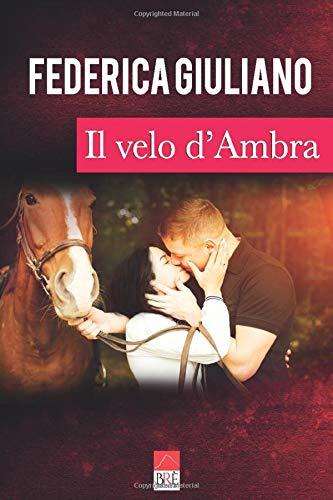 Book Cover: Il velo d'ambra di Federica Giuliano - RECENSIONE