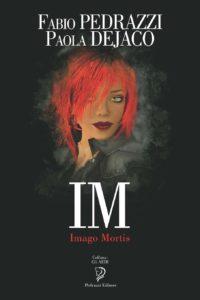 Book Cover: Im Imago Mortis di Fabio Pedrazzi e Paola Dejaco - SEGNALAZIONE