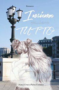 Book Cover: Insieme Possiamo Tutto di Nancy Urzo e Palma Caramia - RECENSIONE