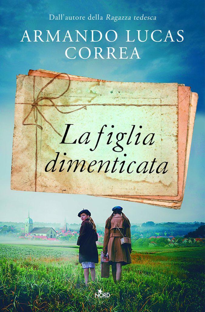 Book Cover: La figlia dimenticata di Armando Lucas Correa - SEGNALAZIONE