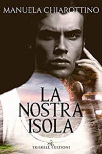 Book Cover: La nostra isola di Manuela Chiarottino - SEGNALAZIONE