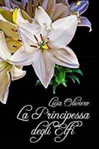 Book Cover: La Principessa degli Elfi di Licia Oliviero - RECENSIONE