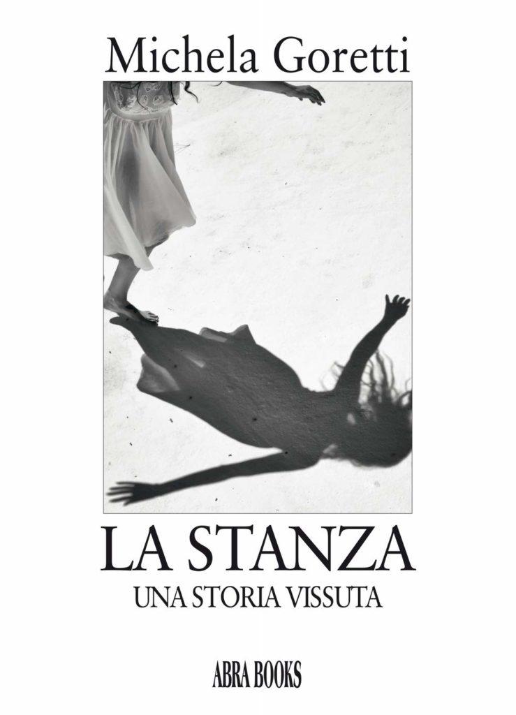 Book Cover: La stanza. Una storia vera di Michela Goretti - SEGNALAZIONE