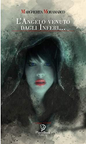 Book Cover: L'angelo venuto dagli inferi di Margherita Moramarco - SEGNALAZIONE