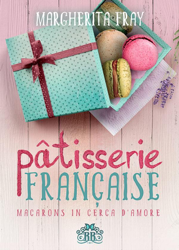 Book Cover: Pâtisserie Française. Macarons in cerca d'amore di Margherita Fray - SEGNALAZIONE