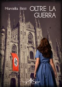 Book Cover: Oltre la guerra di Marcella Ricci - ANTEPRIMA