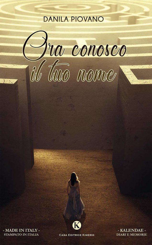 Book Cover: Ora conosco il tuo nome di Danila Piovano - RECENSIONE