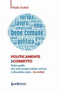 Book Cover: Politicamente scorretto di Paolo Scafati - SEGNALAZIONE