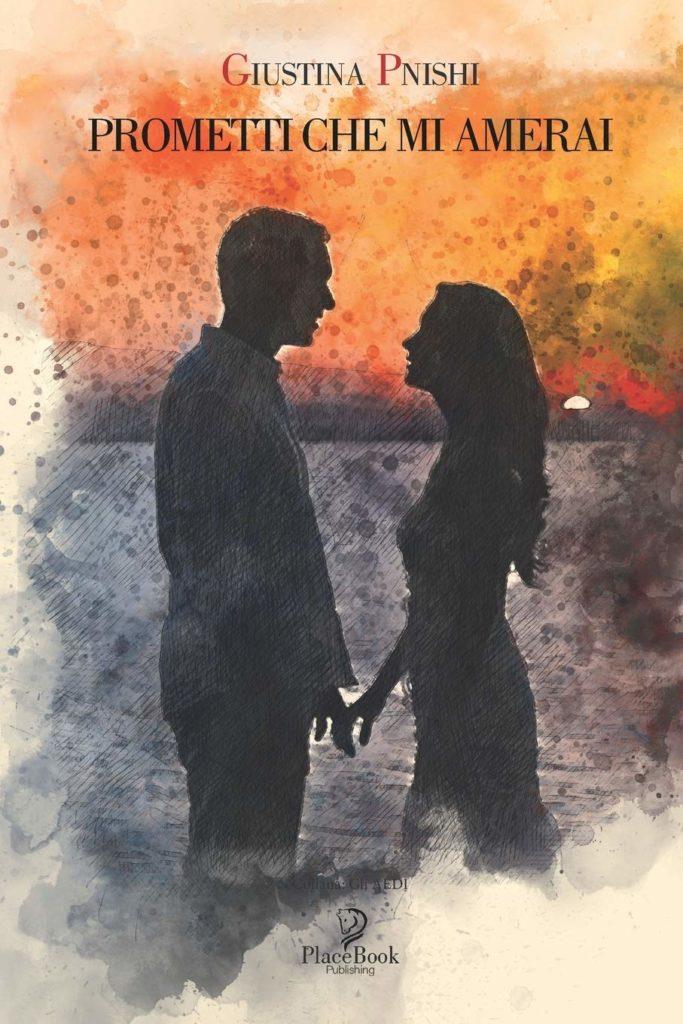 Book Cover: Promettimi che mi amerai di Giustina Pnishi - SEGNALAZIONE