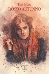 Book Cover: Rosso Autunno di Tina Mucci - SEGNALAZIONE