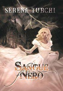 Book Cover: Sangue Nero: l'odio è sete d'amore di Serena Turchi - SEGNALAZIONE
