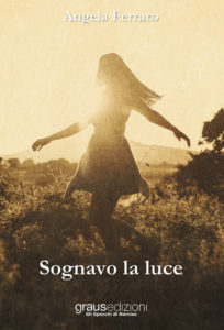 Book Cover: Sognavo la luce di Angela Ferraro - SEGNALAZIONE
