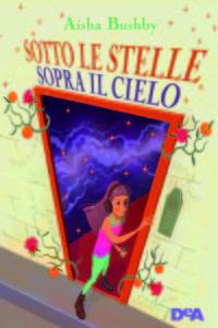 Book Cover: Sotto le stelle sopra il cielo di Aisha Bushby - SEGNALAZIONE