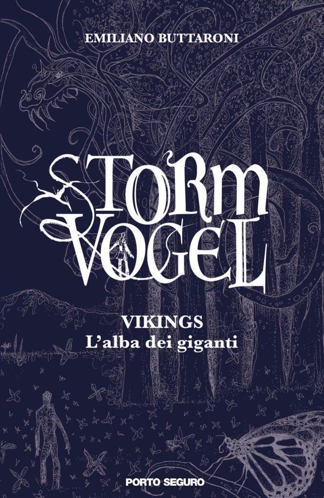 Book Cover: Storm Vogel. Vikings, l'alba dei giganti di Emiliano Buttaroni - SEGNALAZIONE