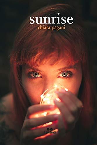 Book Cover: Sunrise di Chiara Pagani - SEGNALAZIONE