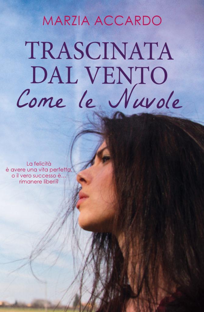 Book Cover: Trascinata dal vento come le nuvole di Marzia Accardo - RECENSIONE IN ANTEPRIMA