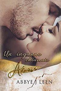 Book Cover: Un inganno chiamato amore di Abbye J. Leen - RECENSIONE