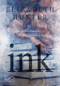 Book Cover: Ink – Una storia d'amore tra la Settima e la Main di Elizabeth Hunter - COVER REVEAL