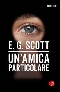 Book Cover: Un'amica particolare di E.G. Scott - SEGNALAZIONE