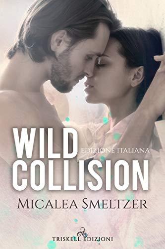 Book Cover: Wild Collision di Micaela Smeltzer - SEGNALAZIONE