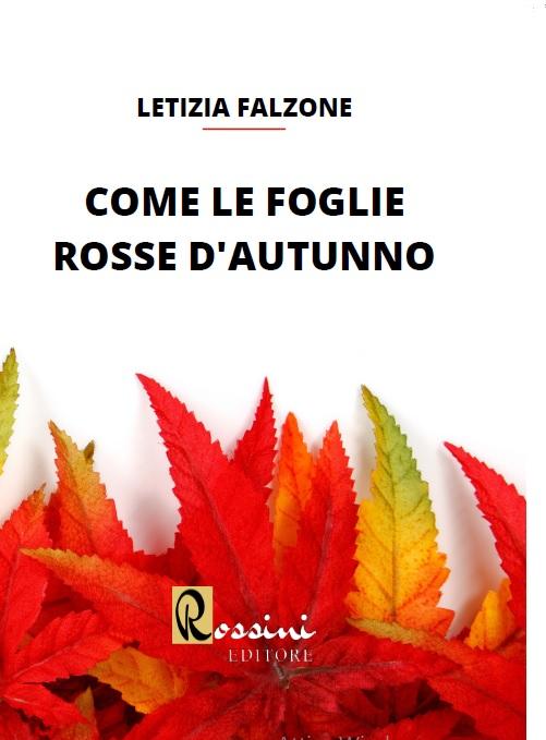 Book Cover: Come foglie rosse d'autunno di Letizia Falzone - RECENSIONE