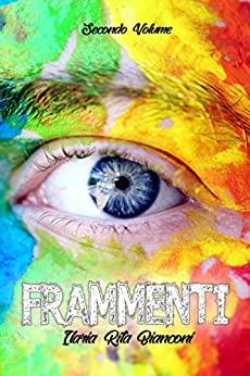 Book Cover: Frammenti - Secondo volume di Ilaria Rita Bianconi - SEGNALAZIONE