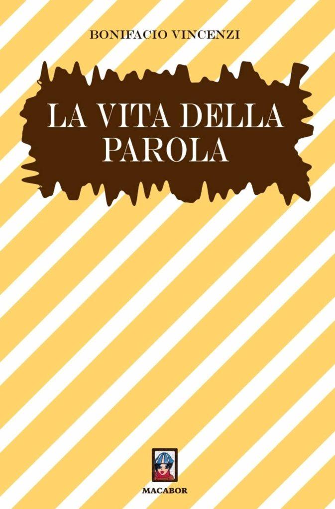 Book Cover: La vita della parola di Bonifacio Vincenzi - RECENSIONE