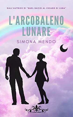 Book Cover: L'arcobaleno lunare di Simona Mendo