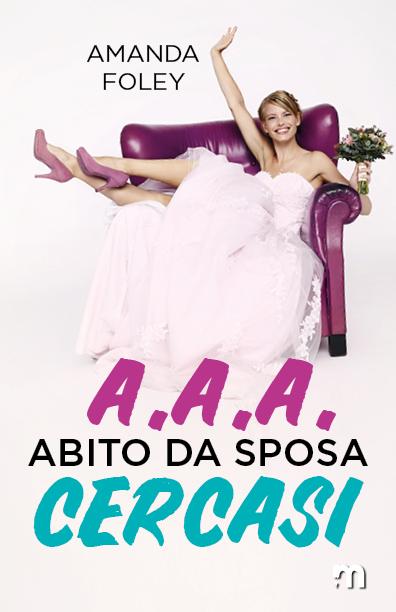 Book Cover: A.A.A. Abito da sposa cercasi di Amanda Foley - SEGNALAZIONE