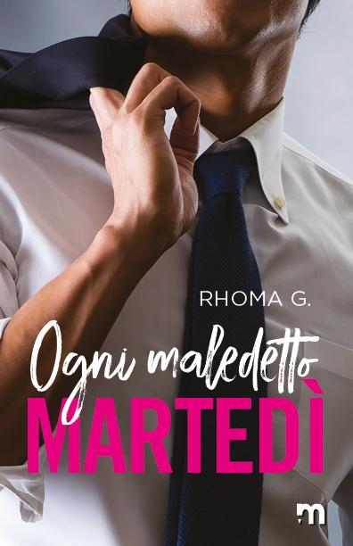 Book Cover: Ogni maledetto martedì di Rhoma G. - SEGNALAZIONE