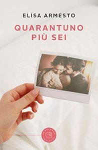 Book Cover: Quarantuno più sei di Elisa Armesto - RECENSIONE