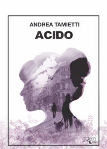 Book Cover: Acido di Andrea Tamietti