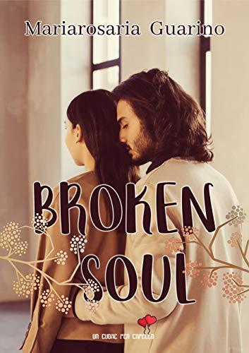 Book Cover: Broken Soul di Mariarosaria Guarino - SEGNALAZIONE