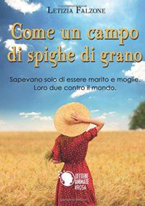 Book Cover: Come un campo di spighe di grano di Letizia Falzone - RECENSIONE