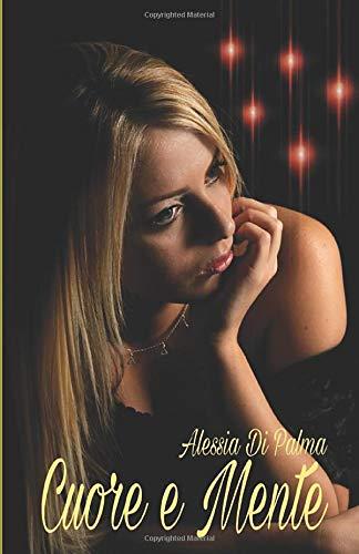 Book Cover: Cuore e mente di Alessia Di Palma - SEGNALAZIONE