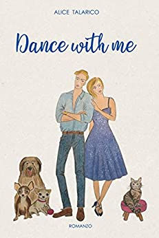 Book Cover: Dance with me di Alice Talarico - COVER REVEAL
