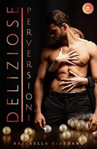 Book Cover: Deliziose perversioni di Raffaella Giordano - SEGNALAZIONE
