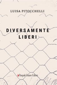 Book Cover: Diversamente liberi di Luisa Pitocchelli - SEGNALAZIONE