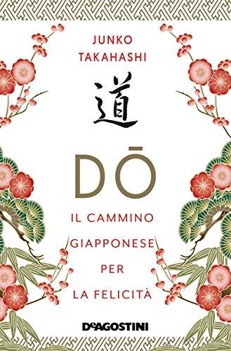Book Cover: Dō. Il cammino giapponese per la felicità di Junko Takahashi - ANTEPRIMA
