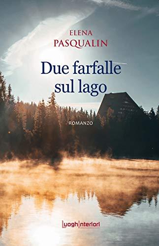 Book Cover: Due farfalle sul lago di Elena Pasqualin - RECENSIONE