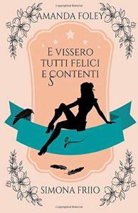 Book Cover: E vissero tutti felici e scontenti di Simona Friio e Amanda Foley