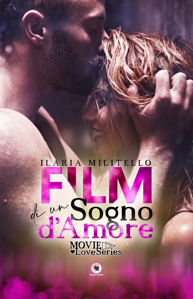 Book Cover: Film di un sogno d'amore di Ilaria Militello - SEGNALAZIONE