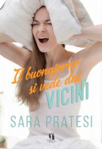 Book Cover: Il buongiorno si vede dai vicini di Sara Pratesi - SEGNALAZIONE