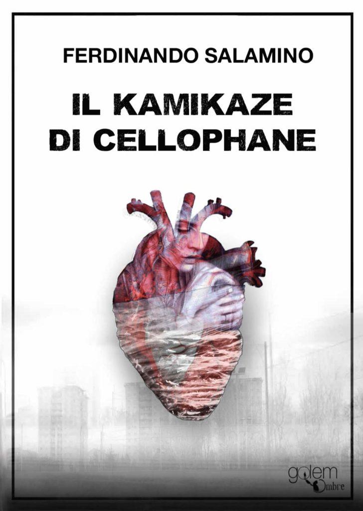 Book Cover: Il kamikaze di cellophane di Ferdinando Salamino - SEGNALAZIONE
