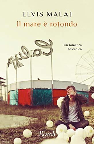 Book Cover: Il mare è rotondo di Elvis Malaj - SEGNALAZIONE