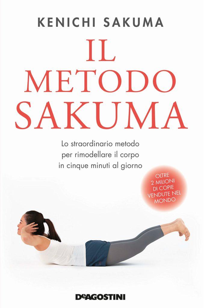 Book Cover: Il metodo Sakuma. Lo straordinario metodo per rimodellare il corpo in cinque minuti al giorno di Kenichi Sakuma - SEGNALAZIONE