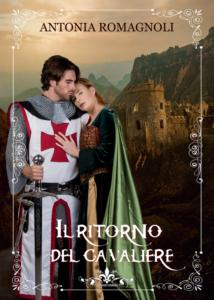 Book Cover: Il ritorno del cavaliere di Antonia Romagnoli - SEGNALAZIONE