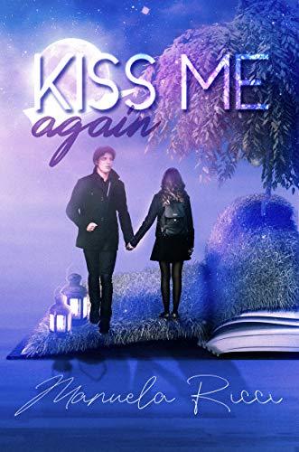 Book Cover: Kiss Me Again di Manuela Ricci - RECENSIONE